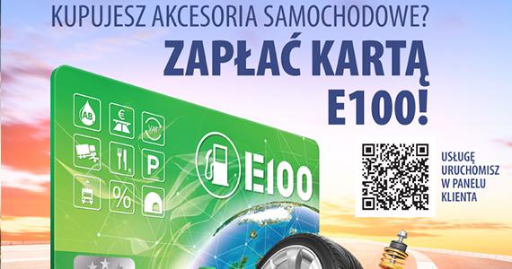 Akcesoria samochodowe nabędziesz z kartą E100